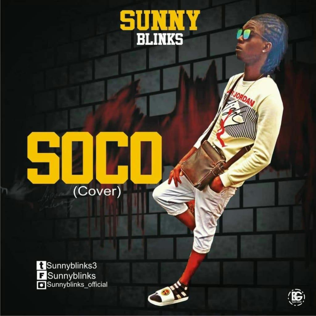 Sunnyblinks - Soco (Wizkid Cover) - Get Nigerian Latest