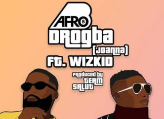 Afro B - Drogba (Joanna) Ft Wizkid